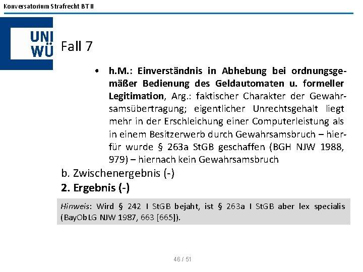 Konversatorium Strafrecht BT II Fall 7 • h. M. : Einverständnis in Abhebung bei
