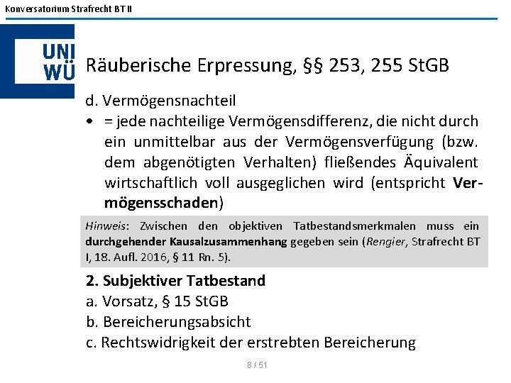 Konversatorium Strafrecht BT II Räuberische Erpressung, §§ 253, 255 St. GB d. Vermögensnachteil •