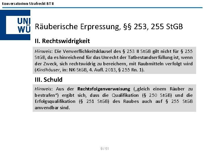Konversatorium Strafrecht BT II Räuberische Erpressung, §§ 253, 255 St. GB II. Rechtswidrigkeit Hinweis: