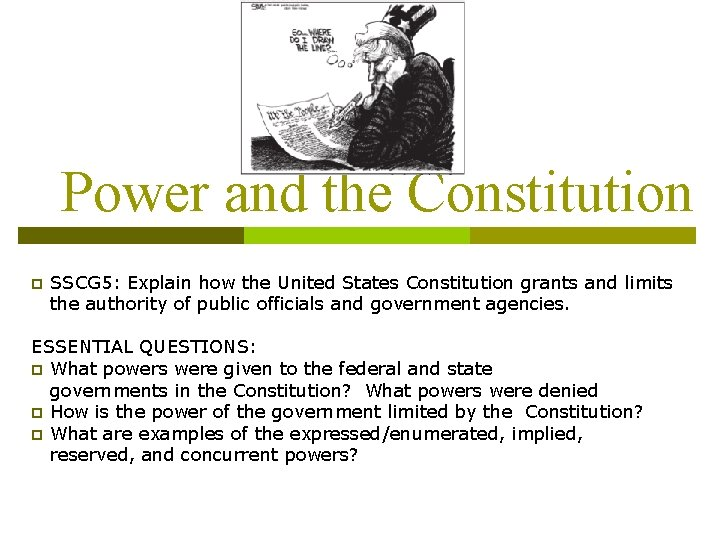 Power and the Constitution p SSCG 5: Explain how the United States Constitution grants