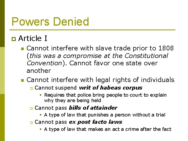 Powers Denied p Article I n n Cannot interfere with slave trade prior to