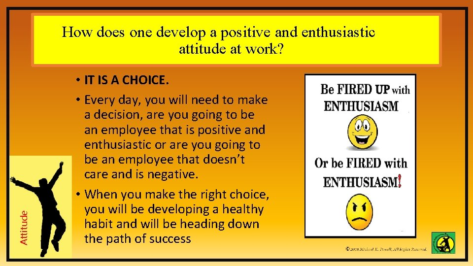 Attitude How does one develop a positive and enthusiastic attitude at work? • IT