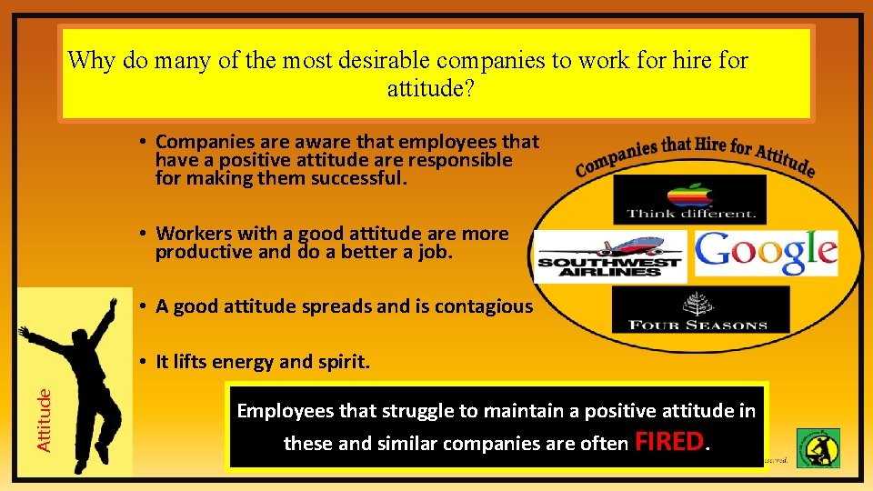 Why do many of the most desirable companies to work for hire for attitude?