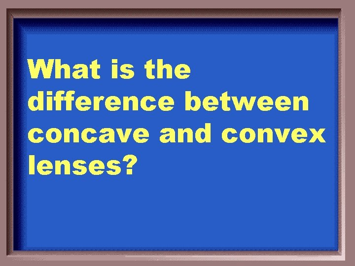 What is the difference between concave and convex lenses?