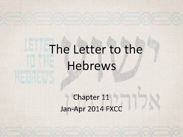 The Letter to the Hebrews Chapter 11 Jan-Apr 2014 FXCC