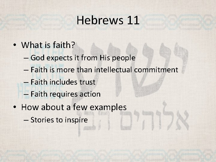 Hebrews 11 • What is faith? – God expects it from His people –