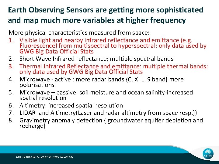 Earth Observing Sensors are getting more sophisticated and map much more variables at higher