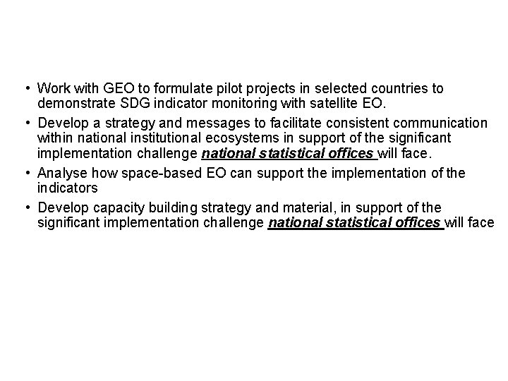 Summary and CEOS Engagement Opportunities • Work with GEO to formulate pilot projects in