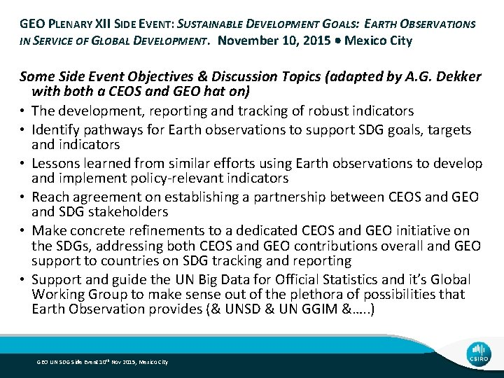 GEO PLENARY XII SIDE EVENT: SUSTAINABLE DEVELOPMENT GOALS: EARTH OBSERVATIONS IN SERVICE OF GLOBAL