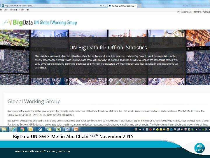 Big. Data UN GWG Met in Abu Dhabi 19 th November 2015 GEO UN