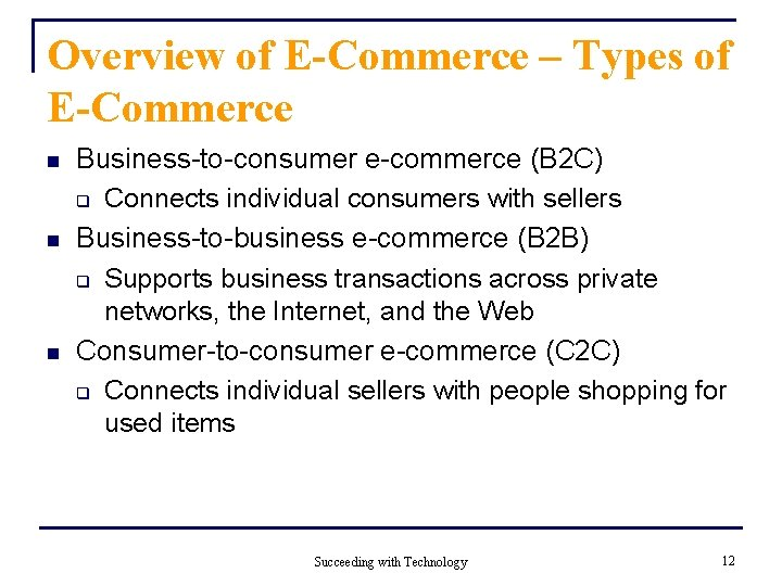 Overview of E-Commerce – Types of E-Commerce n n n Business-to-consumer e-commerce (B 2