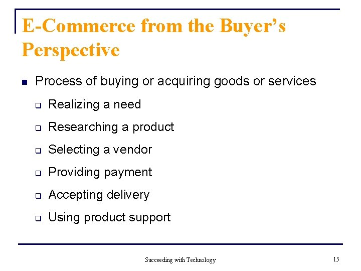 E-Commerce from the Buyer's Perspective n Process of buying or acquiring goods or services
