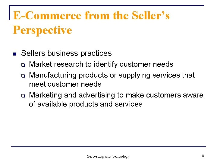 E-Commerce from the Seller's Perspective n Sellers business practices q Market research to identify