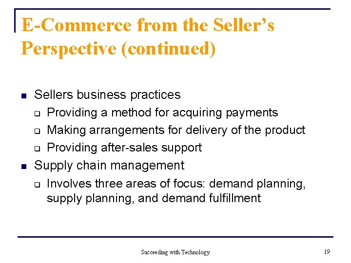 E-Commerce from the Seller's Perspective (continued) n n Sellers business practices q Providing a