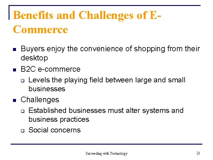 Benefits and Challenges of ECommerce n n n Buyers enjoy the convenience of shopping