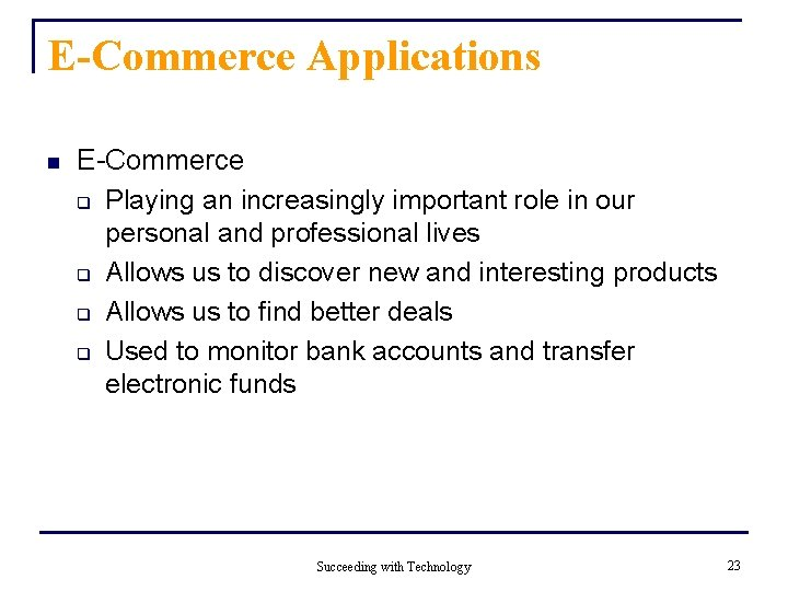 E-Commerce Applications n E-Commerce q Playing an increasingly important role in our personal and