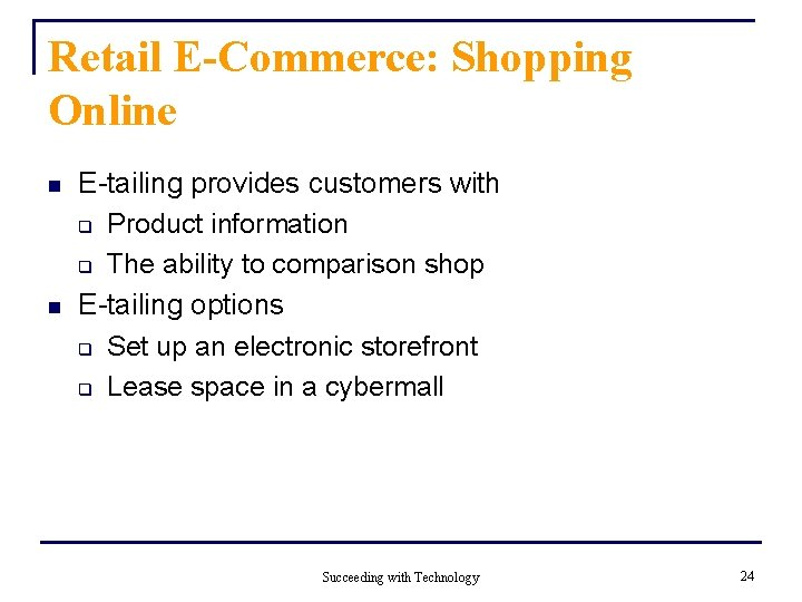 Retail E-Commerce: Shopping Online n n E-tailing provides customers with q Product information q