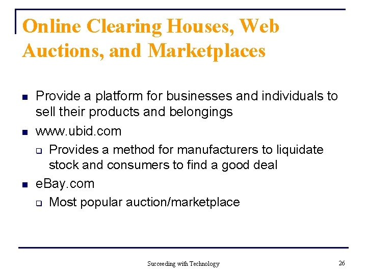 Online Clearing Houses, Web Auctions, and Marketplaces n n n Provide a platform for