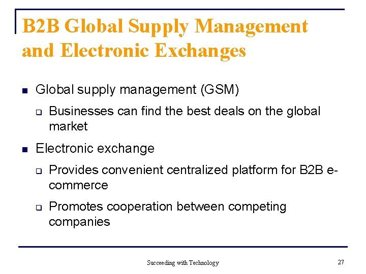 B 2 B Global Supply Management and Electronic Exchanges n Global supply management (GSM)