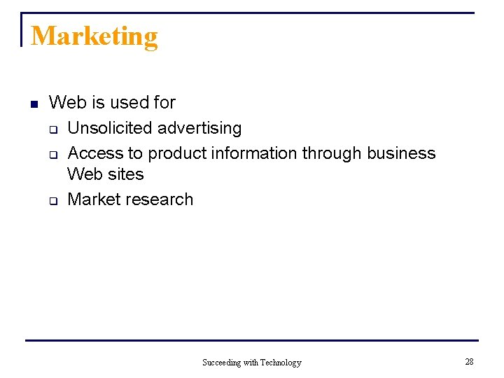 Marketing n Web is used for q Unsolicited advertising q Access to product information