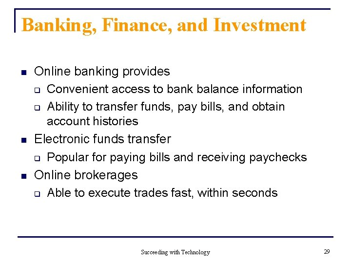Banking, Finance, and Investment n n n Online banking provides q Convenient access to