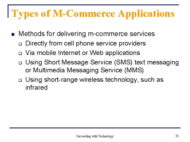 Types of M-Commerce Applications n Methods for delivering m-commerce services q Directly from cell