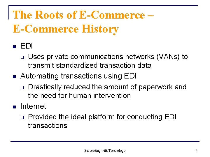 The Roots of E-Commerce – E-Commerce History n n n EDI q Uses private