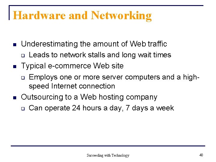 Hardware and Networking n n n Underestimating the amount of Web traffic q Leads