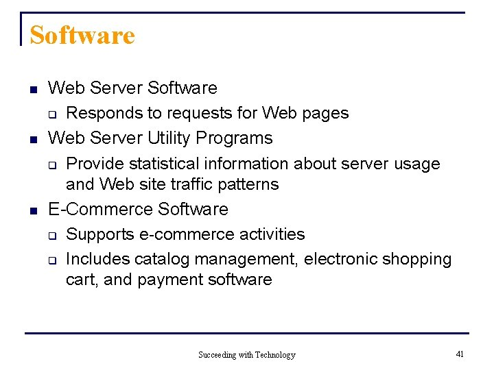 Software n n n Web Server Software q Responds to requests for Web pages