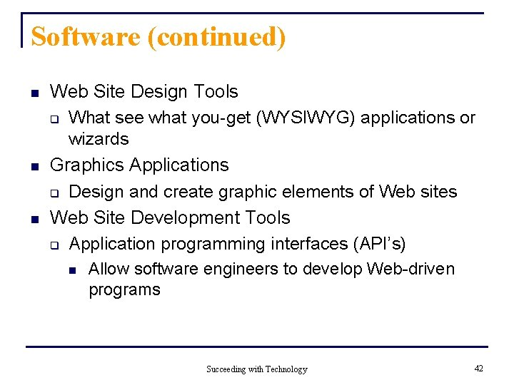 Software (continued) n n n Web Site Design Tools q What see what you-get