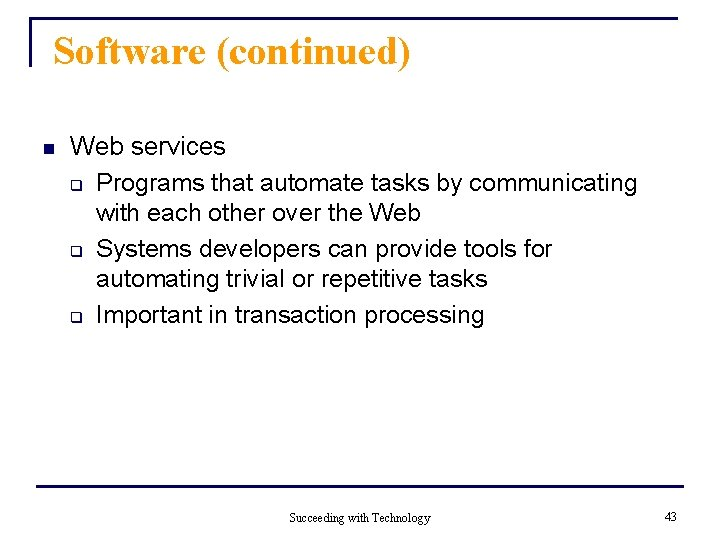 Software (continued) n Web services q Programs that automate tasks by communicating with each