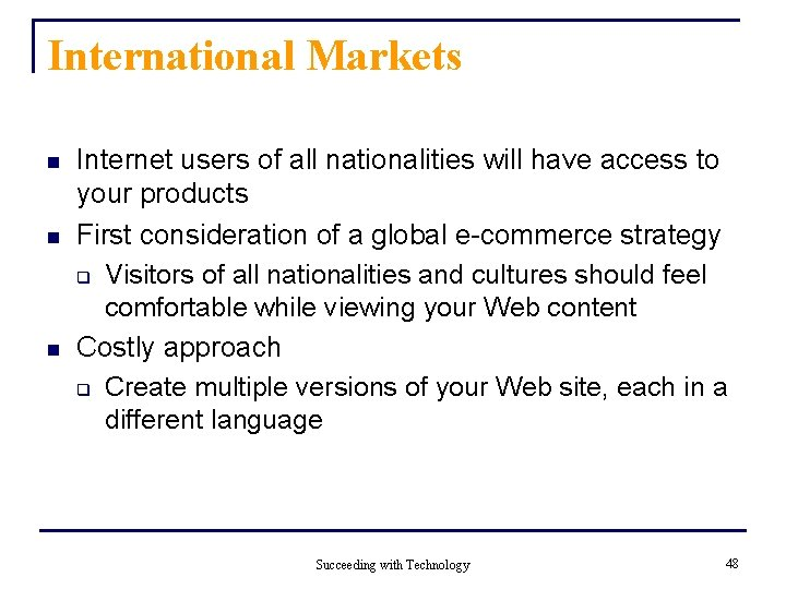 International Markets n n n Internet users of all nationalities will have access to