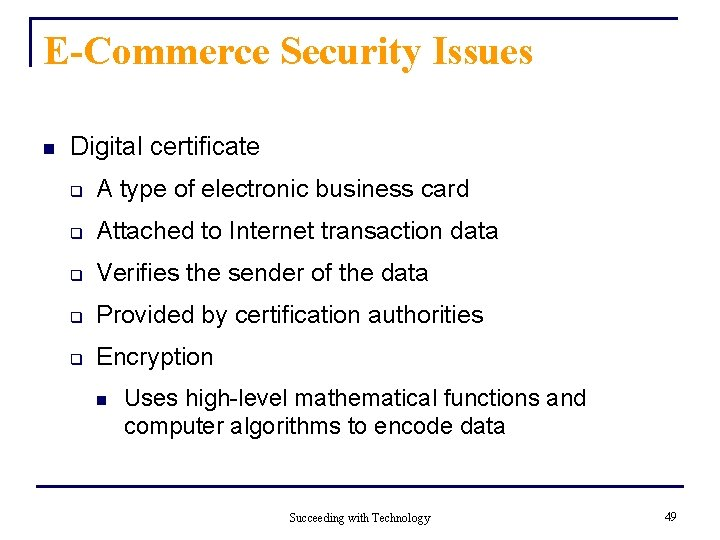 E-Commerce Security Issues n Digital certificate q A type of electronic business card q