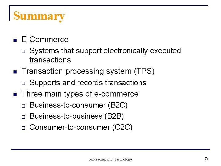 Summary n n n E-Commerce q Systems that support electronically executed transactions Transaction processing