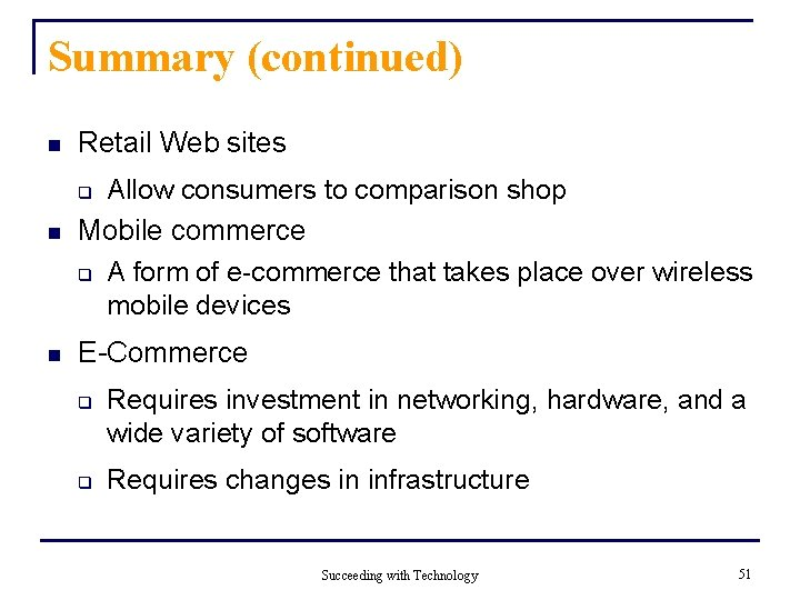 Summary (continued) n Retail Web sites Allow consumers to comparison shop Mobile commerce q