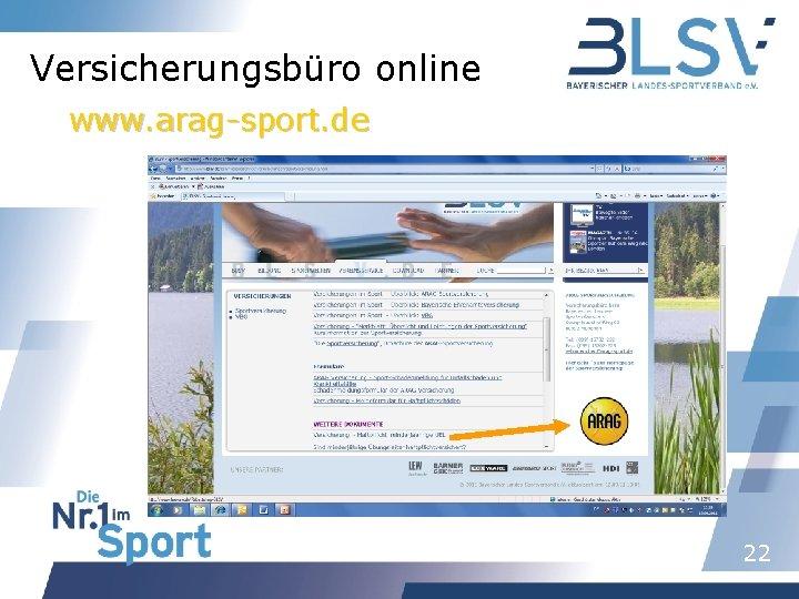 Versicherungsbüro online www. arag-sport. de 22