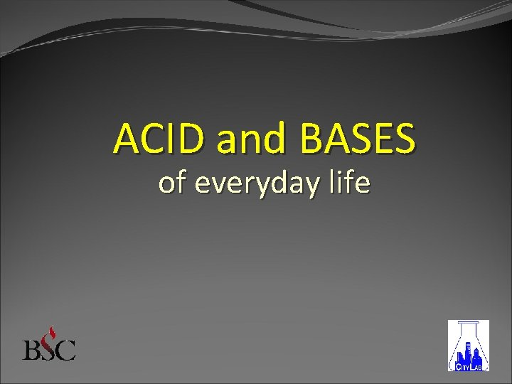 ACID and BASES of everyday life