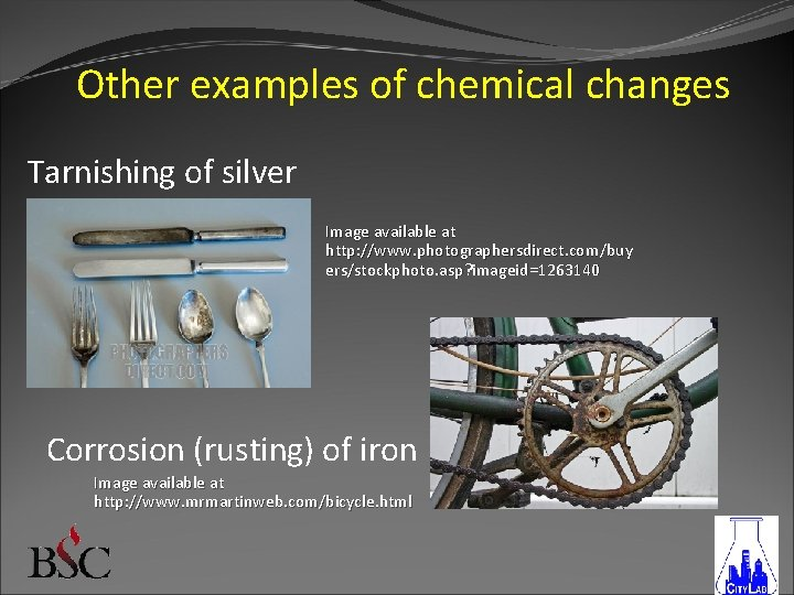 Other examples of chemical changes Tarnishing of silver Image available at http: //www. photographersdirect.