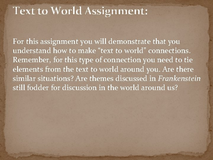 Text to World Assignment: For this assignment you will demonstrate that you understand how