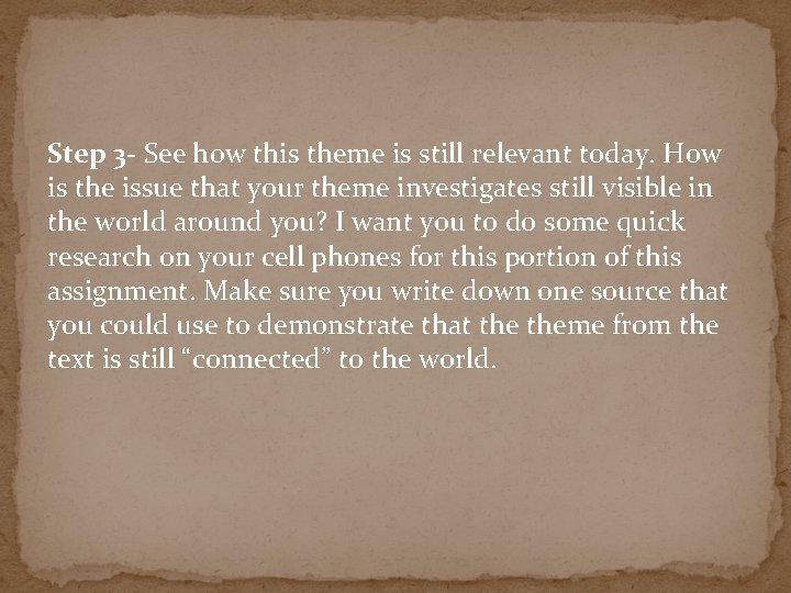 Step 3 - See how this theme is still relevant today. How is the