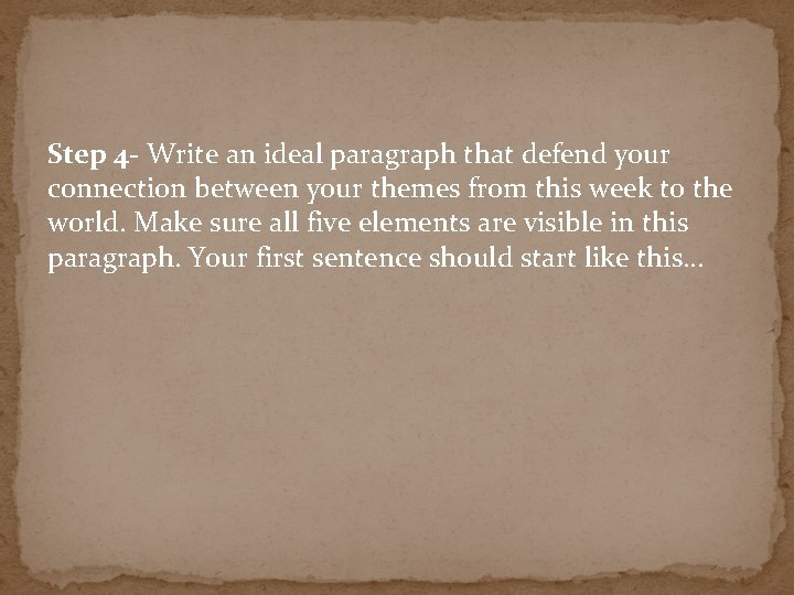 Step 4 - Write an ideal paragraph that defend your connection between your themes