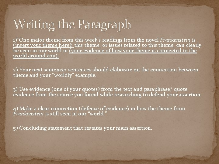 """Writing the Paragraph 1)""""One major theme from this week's readings from the novel Frankenstein"""