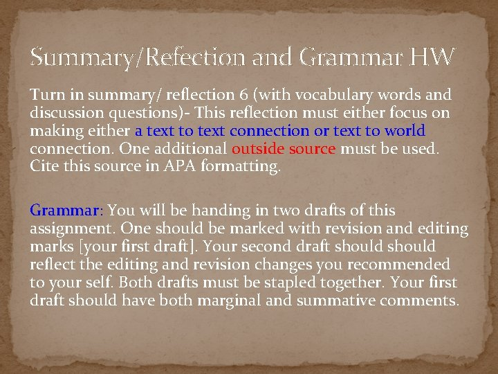 Summary/Refection and Grammar HW Turn in summary/ reflection 6 (with vocabulary words and discussion