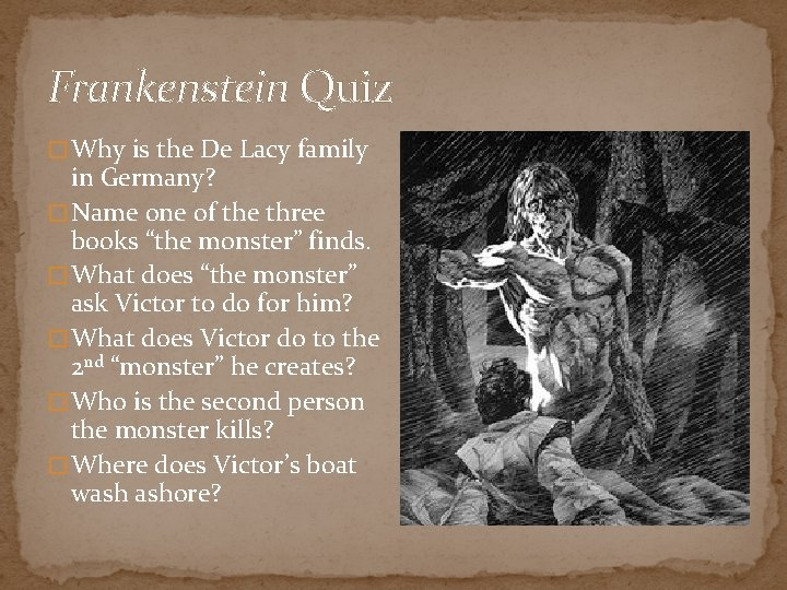 Frankenstein Quiz � Why is the De Lacy family in Germany? � Name one