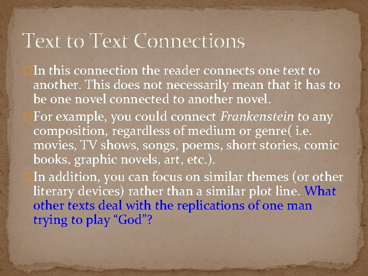 Text to Text Connections �In this connection the reader connects one text to another.