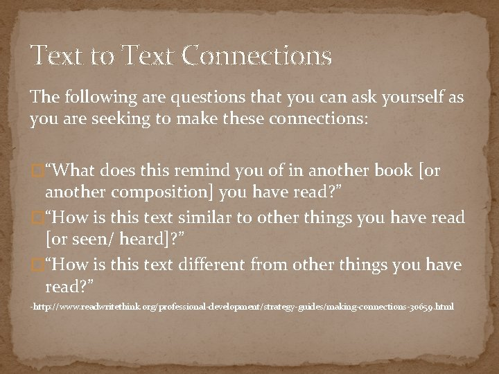 Text to Text Connections The following are questions that you can ask yourself as