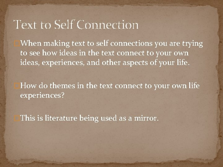 Text to Self Connection �When making text to self connections you are trying to