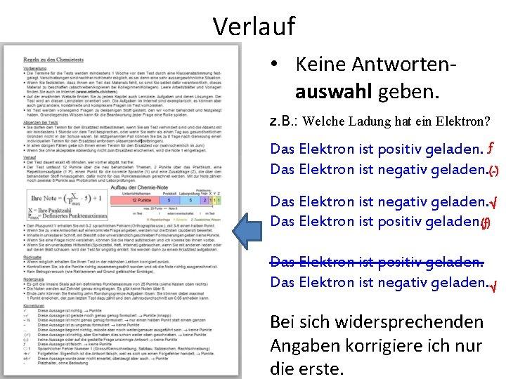 Verlauf • Keine Antwortenauswahl geben. z. B. : Welche Ladung hat ein Elektron? Das
