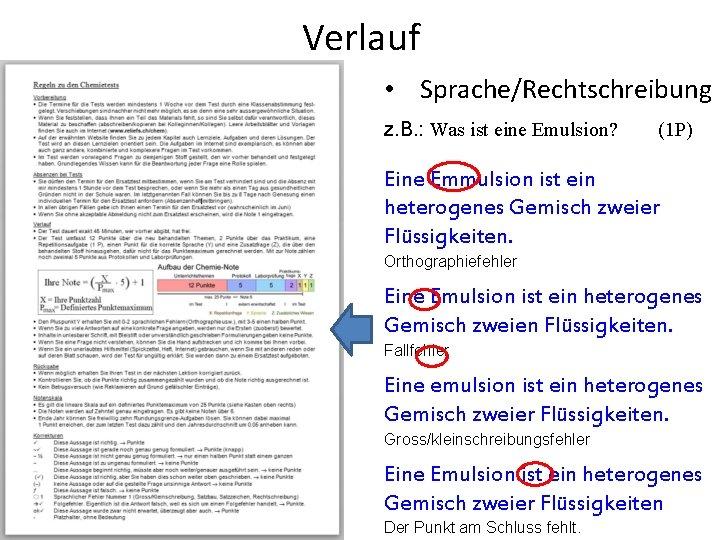 Verlauf • Sprache/Rechtschreibung z. B. : Was ist eine Emulsion? (1 P) Eine Emmulsion