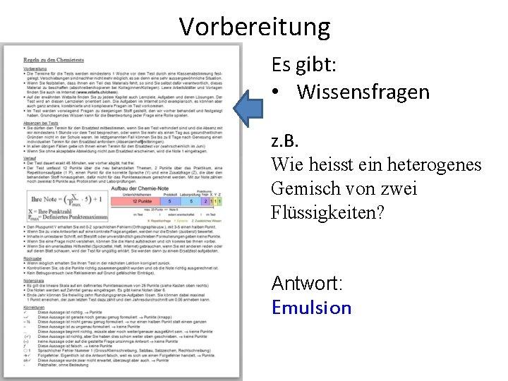 Vorbereitung Es gibt: • Wissensfragen z. B. Wie heisst ein heterogenes Gemisch von zwei